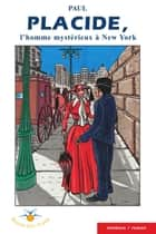 Placide, l'homme mystérieux, à New York ebook by Paul (Gilbert Buote)