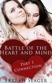 Battle Of The Heart And Mind 1: Connection ebook by Farrah Seager