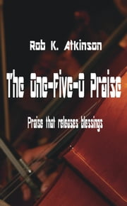 The One-Five-O Praise ebook by Rob K. Atkinson
