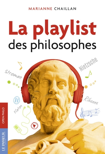 La playlist des philosophes ebook by Marianne Chaillan
