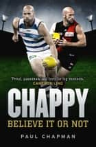 Chappy - Believe it or not ebook by Paul Chapman, Jon Anderson