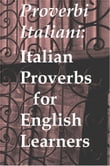 Proverbi Italiani: Italian Proverbs for English Learners