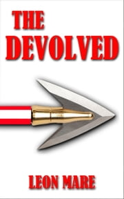 The Devolved ebook by Leon Mare