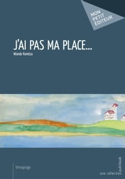 J'ai pas ma place... ebook by Wanda Koméza