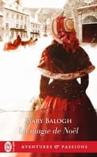 La magie de Noël ebook by Mary Balogh, Catherine Berthet