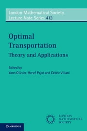 Optimal Transport - Theory and Applications ebook by Hervé Pajot, Yann Ollivier, Cedric Villani