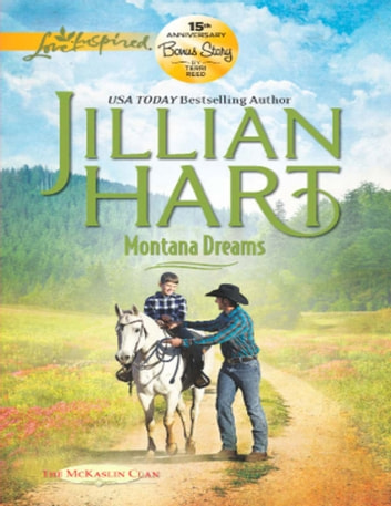 Montana Dreams (Mills & Boon Love Inspired) (The McKaslin Clan, Book 17) ebook by Jillian Hart