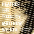 Heather, The Totality audiobook by Matthew Weiner, Matthew Weiner