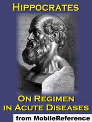 On Regimen In Acute Diseases (Mobi Classics) ebook by Hippocrates,Francis Adams (Translator)