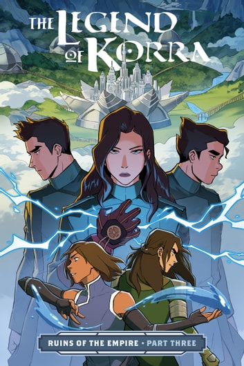 The Legend of Korra: Ruins of the Empire Part Three eBook by Michael Dante DiMartino