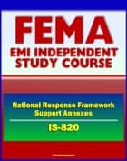21st Century FEMA Study Course: Introduction to the National Response Framework (NRF) Support Annexes (IS-820) Managing Volunteers, Donations, and Finances, Building Partnerships ebook by Progressive Management