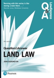 Law Express Question and Answer: Land Law ebook by John Duddington