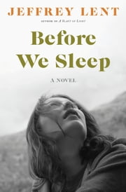 Before We Sleep ebook by Jeffrey Lent