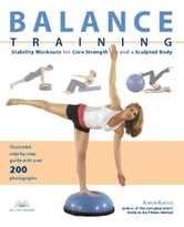 Balance Training - Stability Workouts for Core Strength and a Sculpted Body ebook by Karon Karter