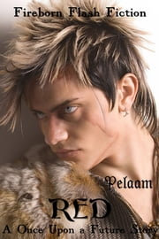 Red - A Once Upon a Future Story ebook by Pelaam