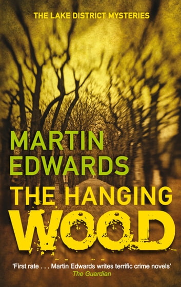 The Hanging Wood - The evocative and compelling cold case mystery ebook by Martin Edwards