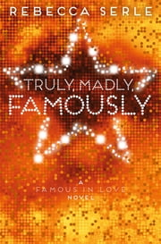 Truly, Madly, Famously ebook by Rebecca Serle