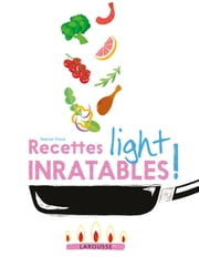 Recettes light inratables ! ebook by Noémie Strouk