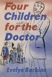Four Children for the Doctor ebook by Evelyn Barkins