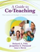 A Guide to Co-Teaching ebook by Richard A. Villa,Ann I. Nevin,Jacqueline S. Thousand