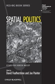 Spatial Politics - Essays For Doreen Massey ebook by David Featherstone,Joe Painter