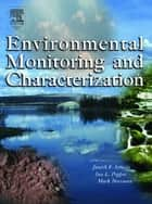 Environmental Monitoring and Characterization ebook by Janick Artiola, Ian L. Pepper, Mark L. Brusseau
