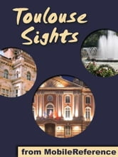 Toulouse Sights (Mobi Sights) ebook by MobileReference