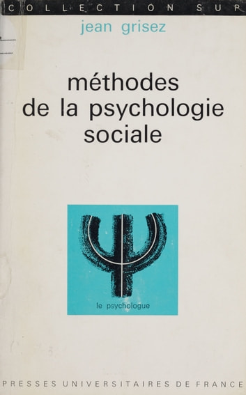 Méthodes de la psychologie sociale eBook by Jean Grisez,Paul Fraisse