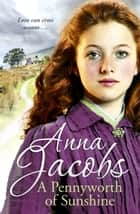A Pennyworth of Sunshine ebook by Anna Jacobs