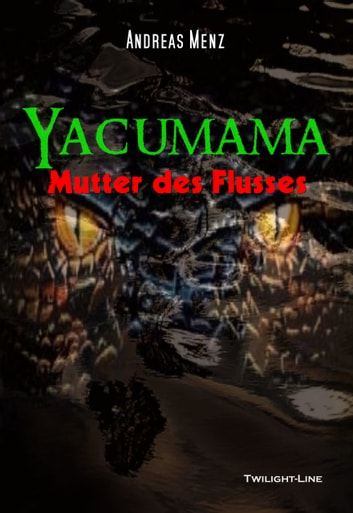 Yacumama - Mutter des Flusses ebook by Andreas Menz