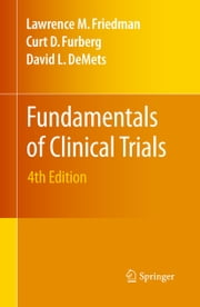 Fundamentals of Clinical Trials ebook by Lawrence M. Friedman,Curt D. Furberg,David DeMets