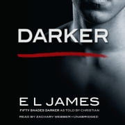 Darker - Fifty Shades Darker as Told by Christian audiobook by E L James