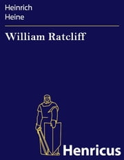 William Ratcliff: Eine Tragödie ebook by Heinrich Heine