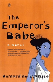 The Emperor's Babe - A Novel ebook by Bernardine Evaristo