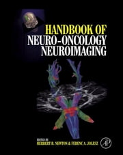 Handbook of Neuro-Oncology Neuroimaging ebook by Ferenc A. Jolesz,Herbert B. Newton