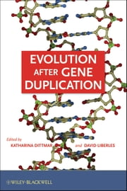 Evolution after Gene Duplication ebook by Katharina Dittmar,David Liberles