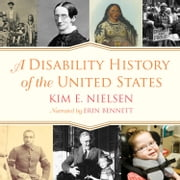 A Disability History of the United States audiobook by Kim E. Nielsen