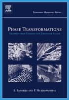 Phase Transformations ebook by Srikumar Banerjee,Pradip Mukhopadhyay
