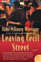 Leaving Cecil Street - A Novel ebook by Diane McKinney-Whetstone