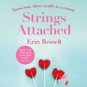 Strings Attached - The laugh-out-loud, new Bridget Jones for the Fleabag generation audiobook by Erin Reinelt