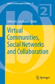 Virtual Communities, Social Networks and Collaboration ebook by Athina A. Lazakidou
