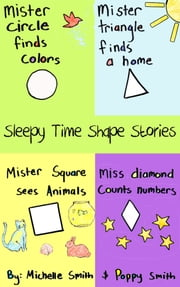 Sleepy Time Shape Stories ebook by Michelle Smith,Poppy Smith