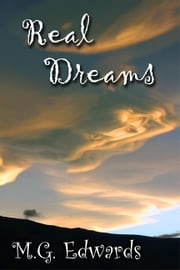 Real Dreams - Thirty Years of Short Stories ebook by M.G. Edwards