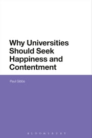 Why Universities Should Seek Happiness and Contentment ebook by Professor Paul Gibbs