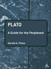 Plato: A Guide for the Perplexed ebook by Professor Gerald A. Press