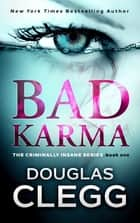 Bad Karma - A Serial Killer Thriller with a Twist ebook by