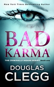 Bad Karma - A Serial Killer Thriller with a Twist e-bok by Douglas Clegg