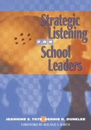 Strategic Listening for School Leaders ebook by Jeannine S. Tate,Dennis R. Dunklee