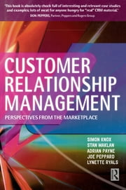 Customer Relationship Management ebook by Simon Knox,Adrian Payne,Lynette Ryals,Stan Maklan,Joe Peppard