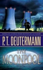 The Moonpool ebook by P. T. Deutermann